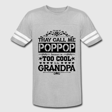 Poppop Because Too Cool Be Grandpa Shirt - Vintage Sport T-Shirt