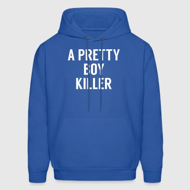 A pretty boy killer - Men's Hoodie