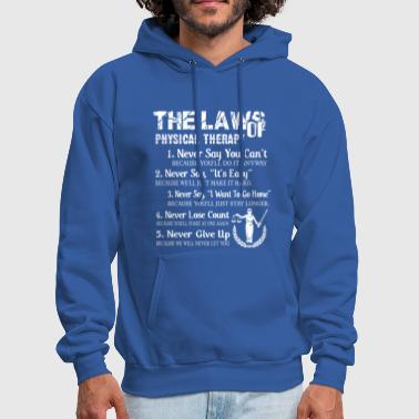 Law Of Physical Therapy Shirt - Men's Hoodie
