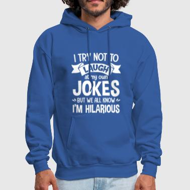 Try not to laugh at my own Jokes hilarious - Men's Hoodie