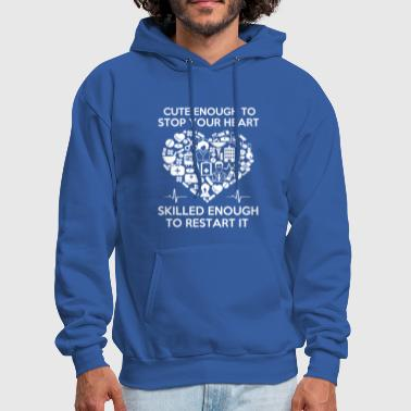 Nurse Cute Enough to Stop Your Heart T Shirt - Men's Hoodie