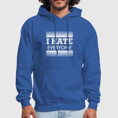 I Hate I Hate Everyone - Men's Hoodie