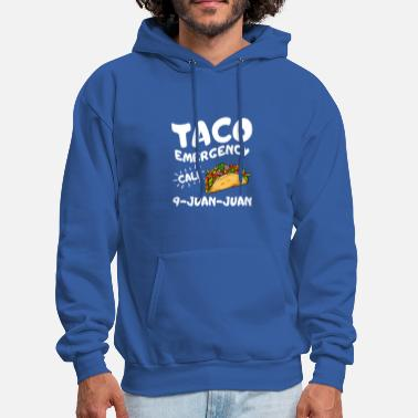 Food Emergency Call 9 Juan Juan T shirt Taco - Men's Hoodie