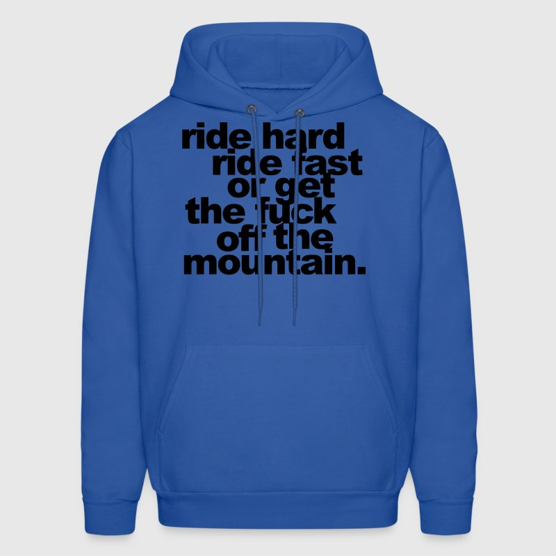 ride hard, ride fast or get the fuck off - Men's Hoodie
