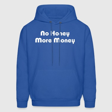 No Honey More Money - Men's Hoodie