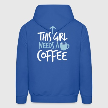 THIS GIRL NEEDS A DRINK of COFFEE - Men's Hoodie