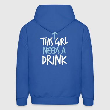 THIS GIRL NEEDS A DRINK - Men's Hoodie