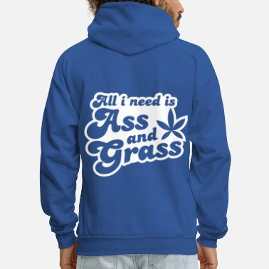Ass all i need is ass and grass in reverse - Men's Hoodie