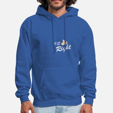 Right IS RIGHT - Men's Hoodie