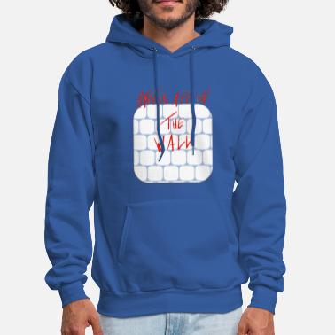 Wall The Wall - Men's Hoodie
