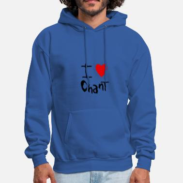 Chant Chant I love - Men's Hoodie