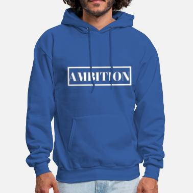 Ambition Ambition - Men's Hoodie