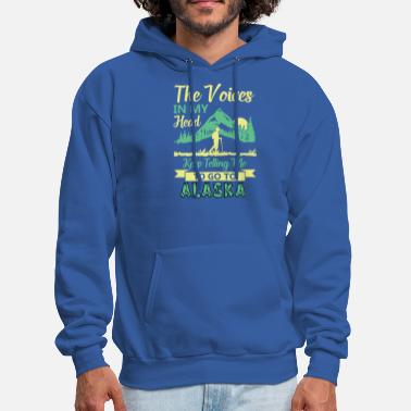 Me The voices in my head keep telling me to go Alaska - Men's Hoodie