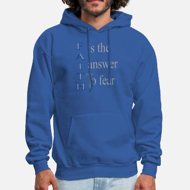 Cool Christian Cool Christian Design Faith is the Answer to Fear - Men's Hoodie