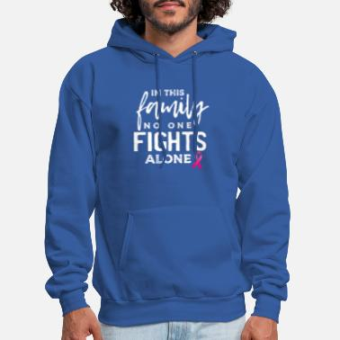 In this family no one fights alone breast cancer - Men's Hoodie