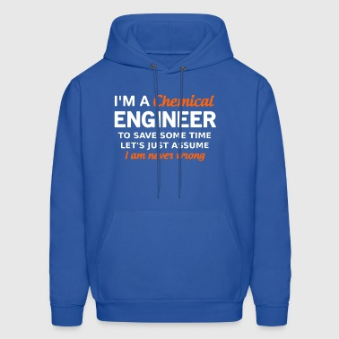 I'm A Chemical Engineer T Shirt - Men's Hoodie