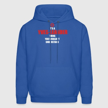 Geschenk it s a thing birthday understand YVES LEA - Men's Hoodie