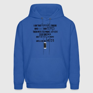 I am that horrible friend - Men's Hoodie