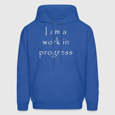 Inspirational Motivation Work In Progress - Men's Hoodie