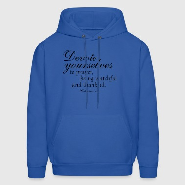 Devote prayer watchful thankful,Colossians Bible - Men's Hoodie