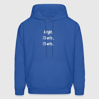 Author Pun Alright, I'll Write - White - Men's Hoodie