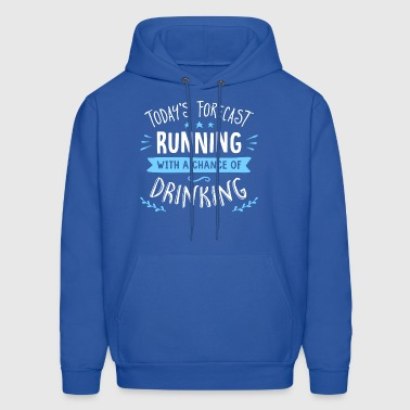 Todays Forecast Running With A Chance Of Drinking - Men's Hoodie