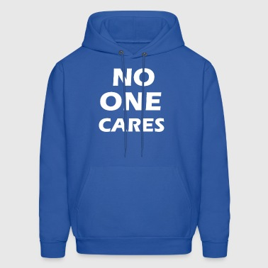 no one cares - Men's Hoodie