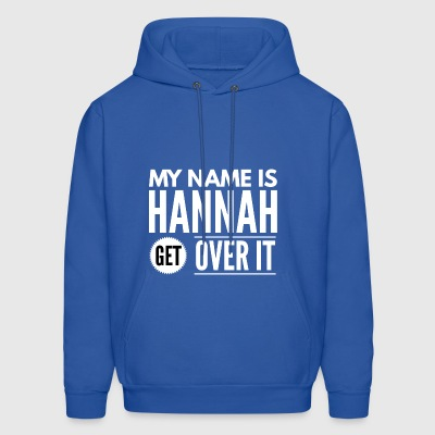 My name is Hannah get over it - Men's Hoodie