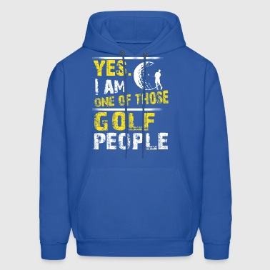 Yes. I Am One Of Those Golf People - Men's Hoodie