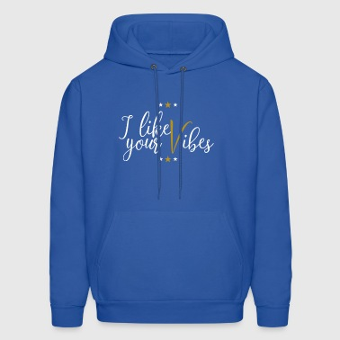 like your vibes gift for Valentine´s day - Men's Hoodie