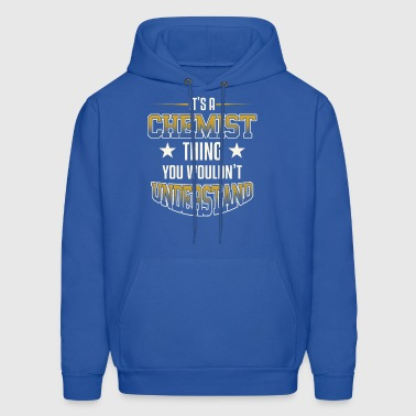 It's A Chemist Thing You Wouldn't Understand - Men's Hoodie