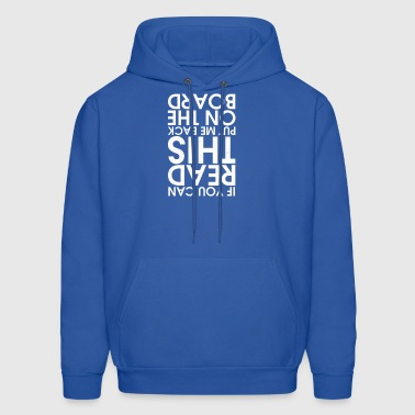 If You Can Read This Put Me Back On The Board - Men's Hoodie