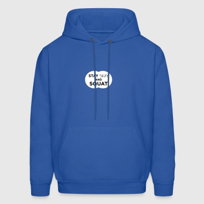 Stay Sexy and Squat - Men's Hoodie