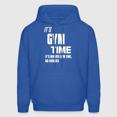 It s Gym Time It s always Gym time - Men's Hoodie