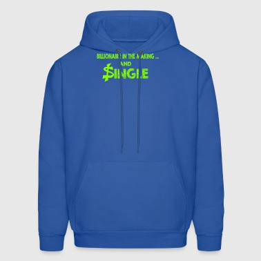 New Design Billionaire In The Making And Single - Men's Hoodie