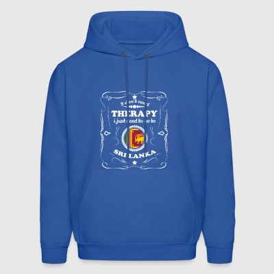 DON T NEED THERAPIE WANT GO SRI LANKA - Men's Hoodie