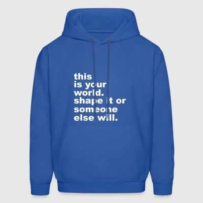This Is Your World - Men's Hoodie