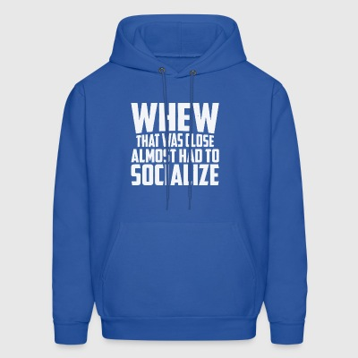 Almost Had To Socialize - Men's Hoodie