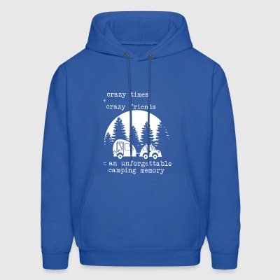 Crazy times crazy friends an unforgettable camping - Men's Hoodie