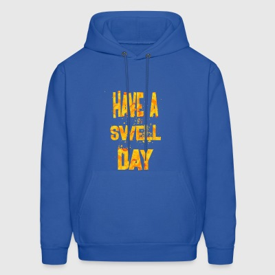 have a swell day waiting - Men's Hoodie