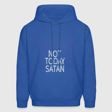NOT TODAY SATAN - Men's Hoodie