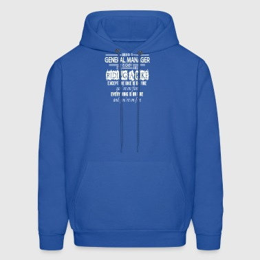 BEING A GENERAL MANAGER IS EASY - Men's Hoodie