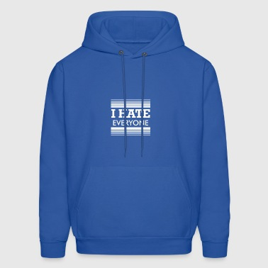 I Hate Everyone - Men's Hoodie