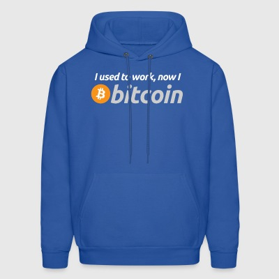 I used to work, now I Bitcoin - Men's Hoodie