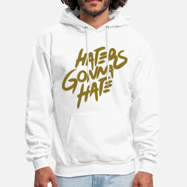 Love You HATERS GONNA HATE - Men's Hoodie