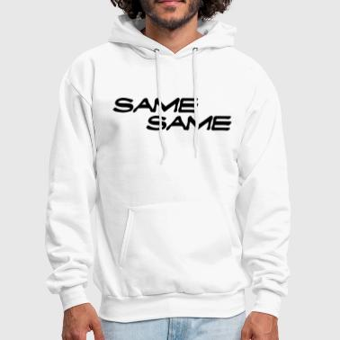 The same the same - Men's Hoodie