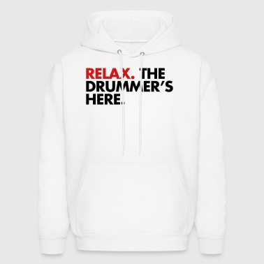 Relax, The Drummers Here  - Men's Hoodie