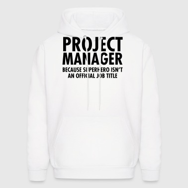 Project Manager- Superhero - Men's Hoodie
