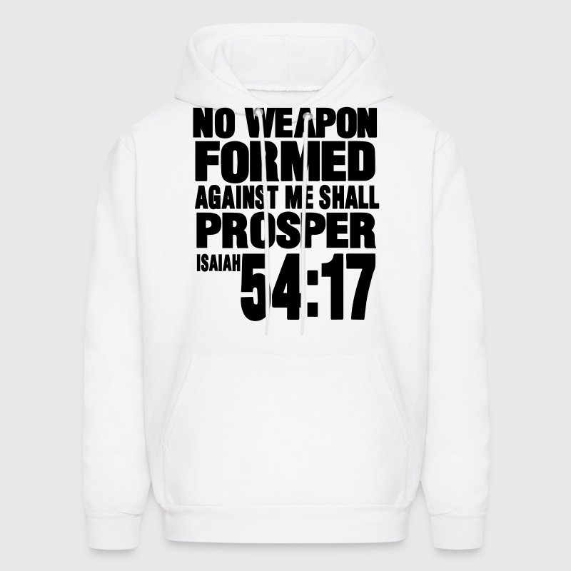 NO WEAPON FORMED AGAINST ME SHALL PROSPER - Men's Hoodie