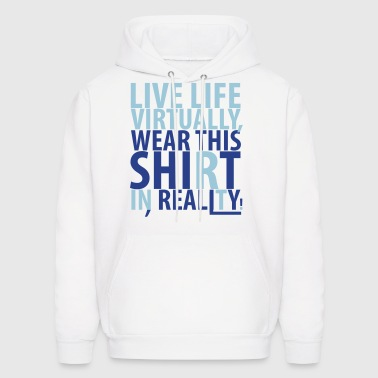 Live Life Virtually - Men's Hoodie